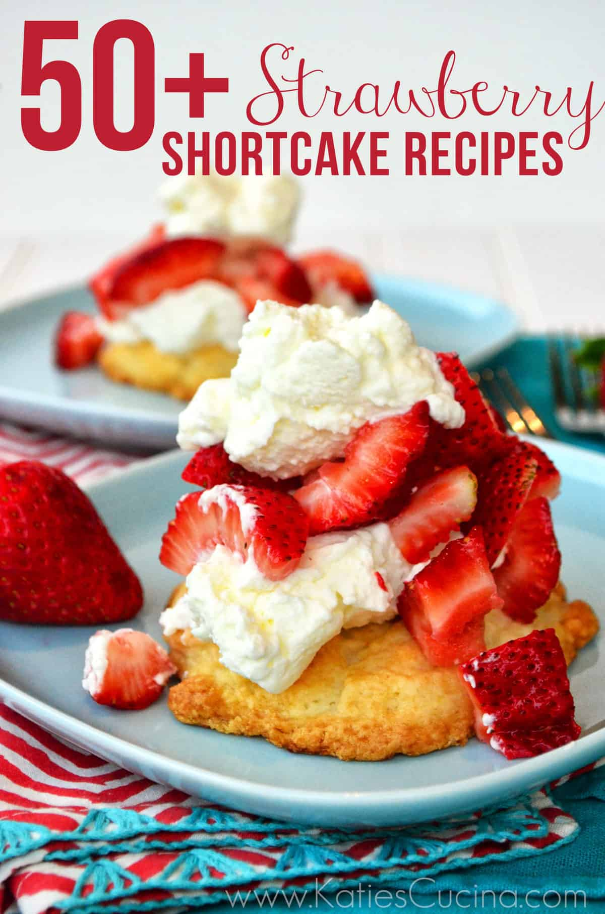 50+ Strawberry Shortcake Recipes from KatiesCucina.com #strawberry #dessert #recipes #roundup