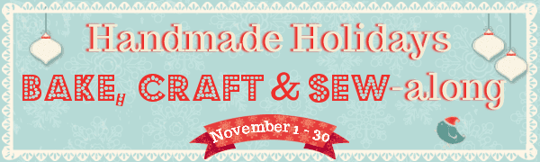 Handmade Holidays Bake, Craft & Sew Along