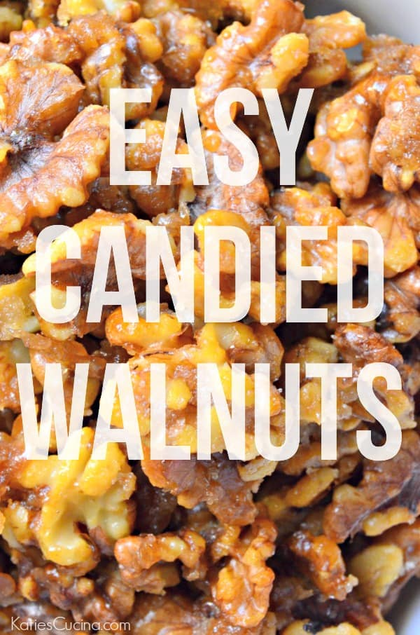"""Photo of candied walnuts in the background with text that reads """"Easy Candied Walnuts""""/"""