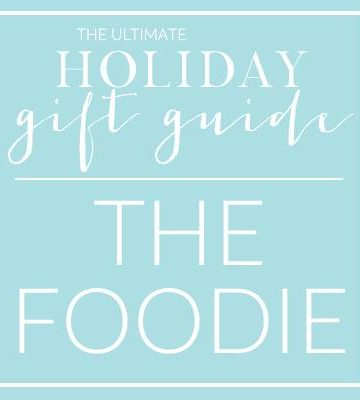 The Ultimate Holiday Gift Guide - The Foodie