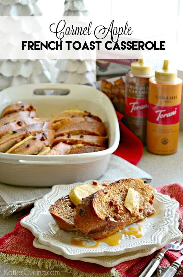 Carmel Apple French Toast Casserole
