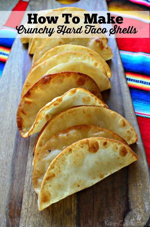 How To Make Crunchy Hard Taco Shells Katie S Cucina