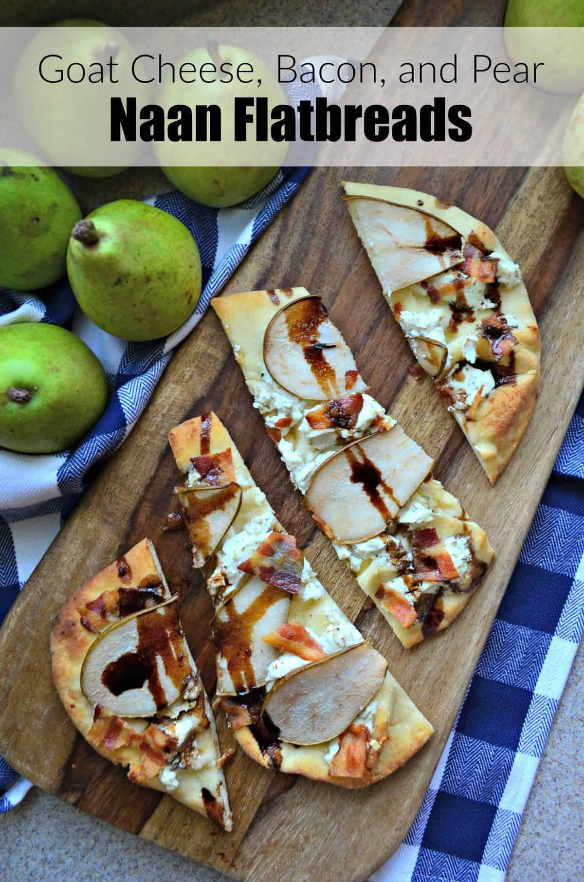 Goat Cheese, Bacon, and Pear slices on naan topped with brown sauce drizzled with title text.