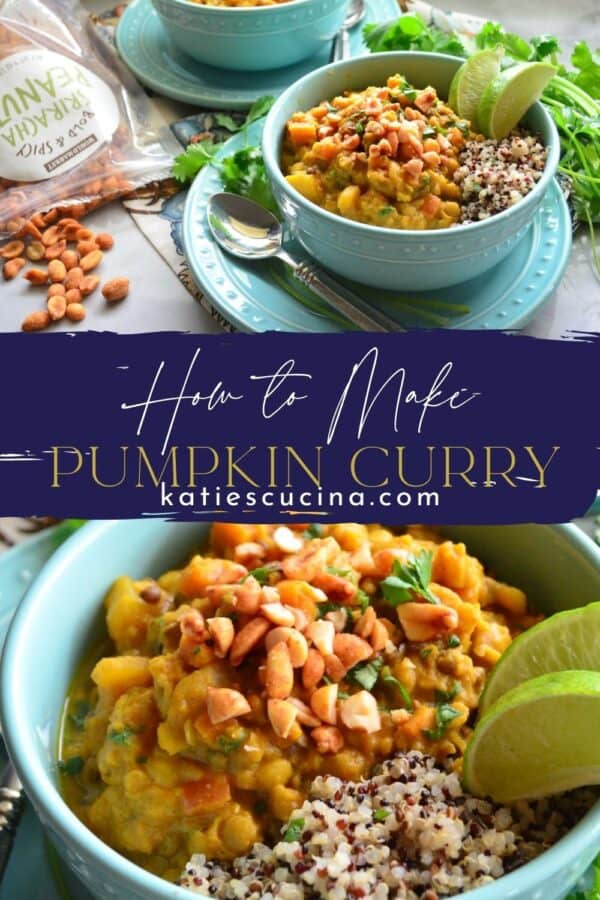 Split photos with recipe title text on image; top of a bowl of pumpkin curry, bottom a close up of curry in a bowl with quinoa and lime.