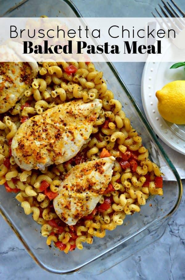 Bruschetta Chicken Baked Pasta Meal
