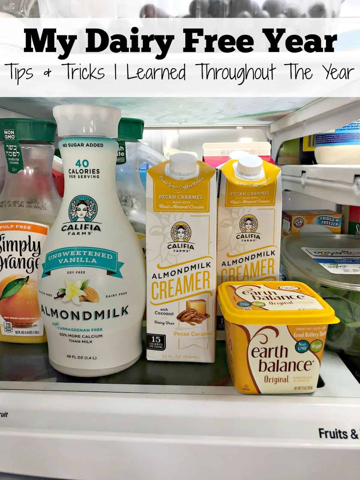Califia farms Almondmilk, creamer and earth balance non-dairy butter inside fridge on shelf with title text.