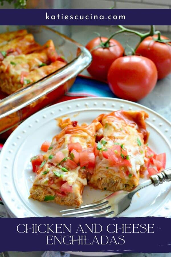 Two Chicken and Cheese Enchiladas on a white plate with a fork in the forgeround with recipe title text on image.