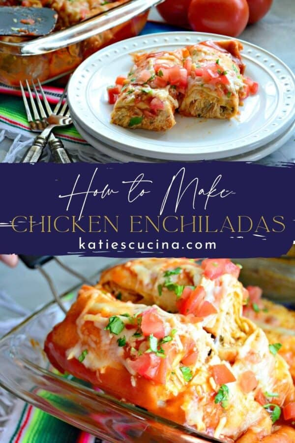 Two photos of Chicken and Cheese Enchiladas split by recipe title text on image for Pinterest.