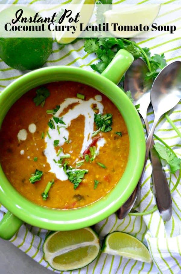 Instant Pot Coconut Curry Lentil Tomato Soup