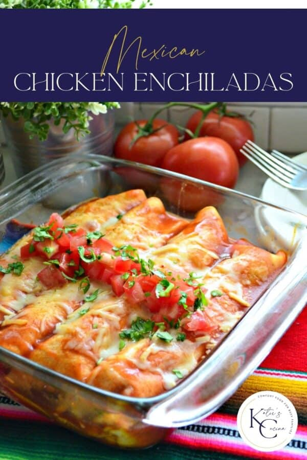 Glass baking dish filled with Chicken and Cheese Enchiladas with recipe title text on image.