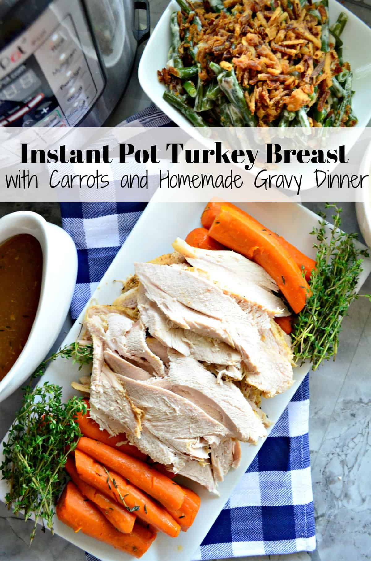 Instant Pot Turkey Breast with Carrots on platter next to Homemade Gravy boat with title text.