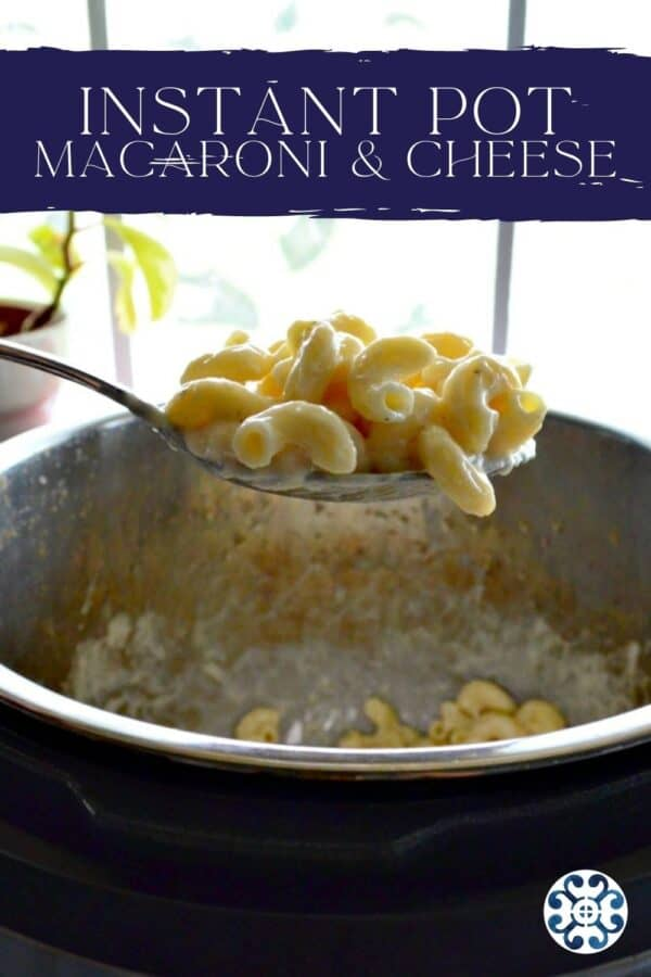 Spoon holding mac and cheese over an Instant Pot with recipe title text on image for Pinterest.