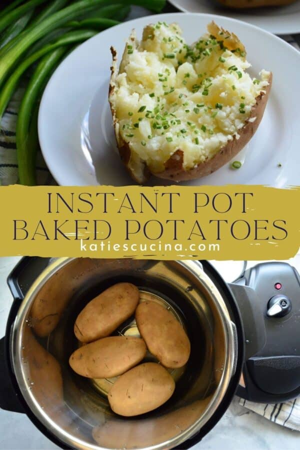 Two photos: top of finished baked potato, bottom of potatoes in instant pot.