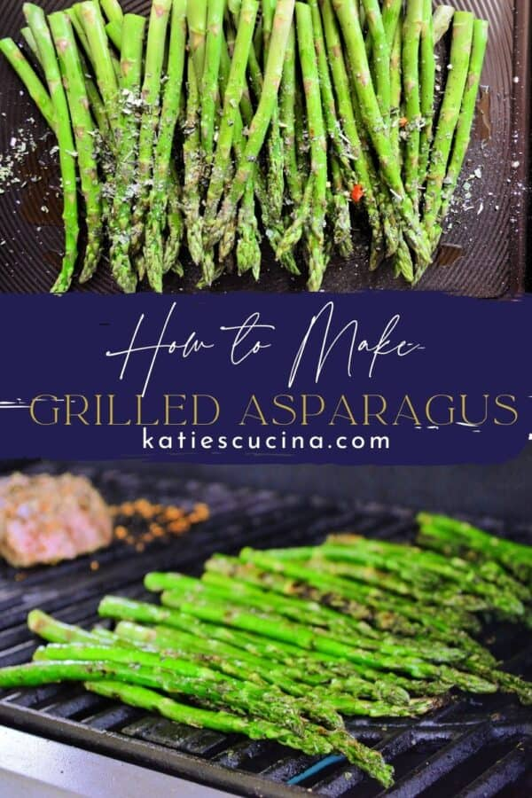 Two photos split by text on title for Pinterest. Top of asparagus on a baking sheet, bottom of asparagus on a grill.