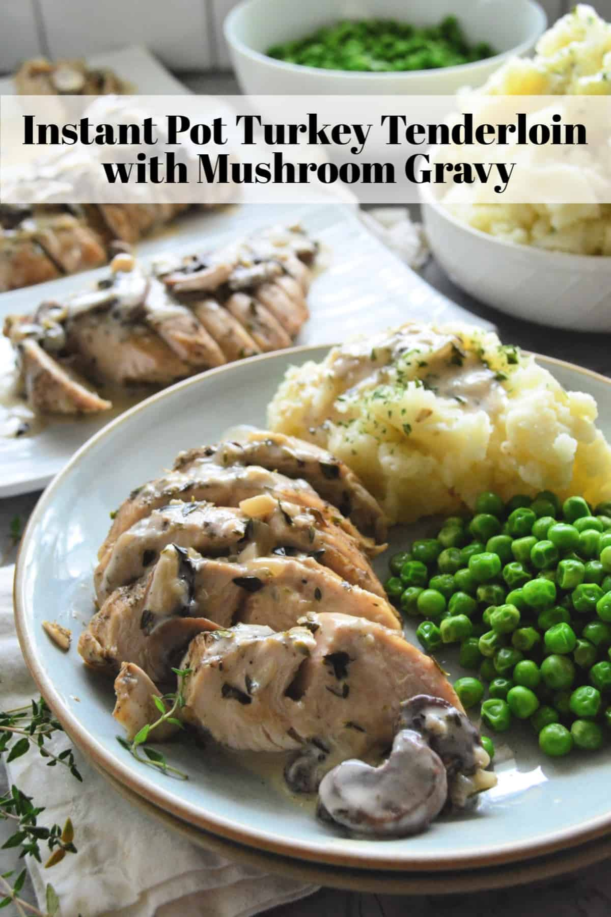 Sliced Turkey Tenderloin plated with mashed potatoes and peas drizzled with gravy with title text.