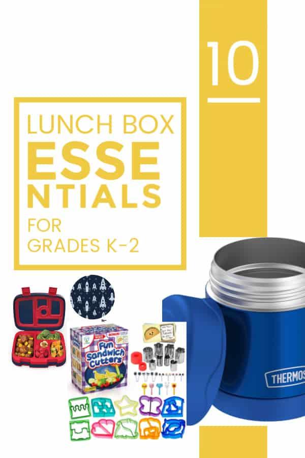 10 Lunch Box Essentials for Grades K-2 pinterest title.