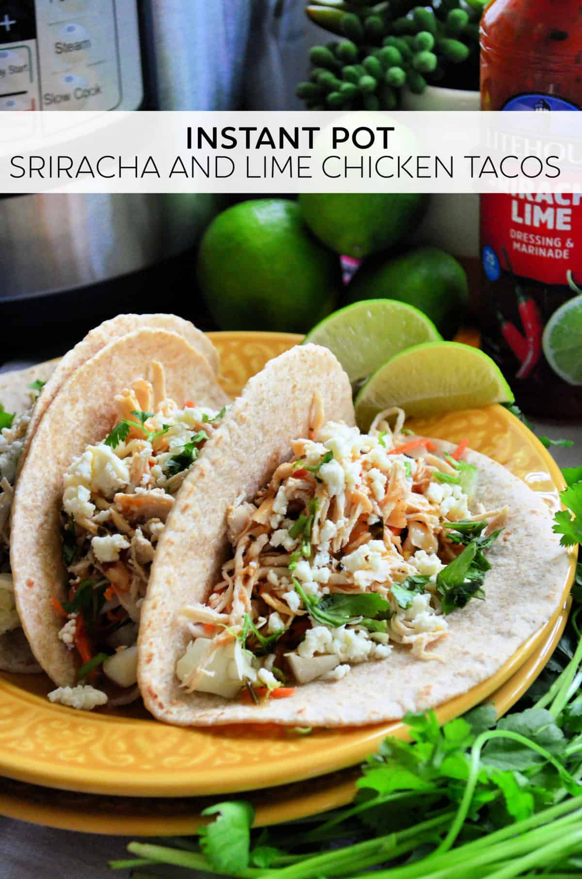 Instant Pot Sriracha and Lime Chicken Tacos