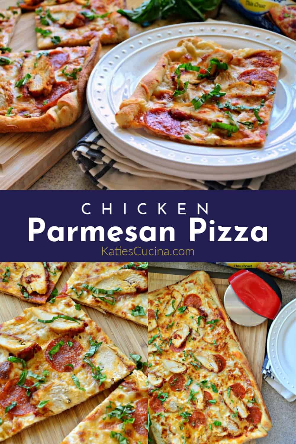 Chicken Parmesan Pizza collage with text
