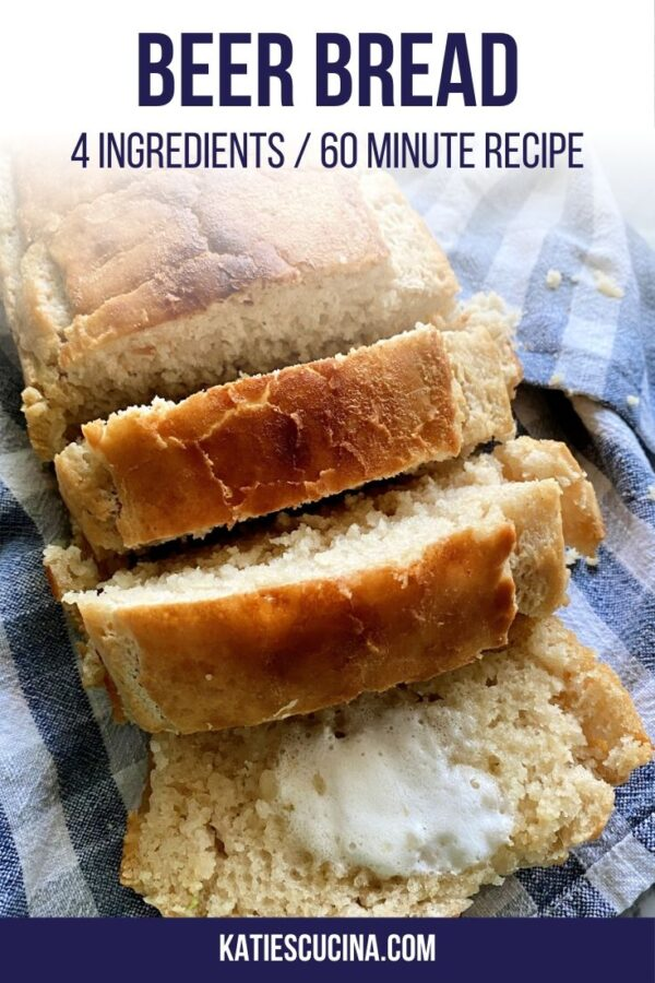 Sliced beer Bread topped with butter with text for pinterest.