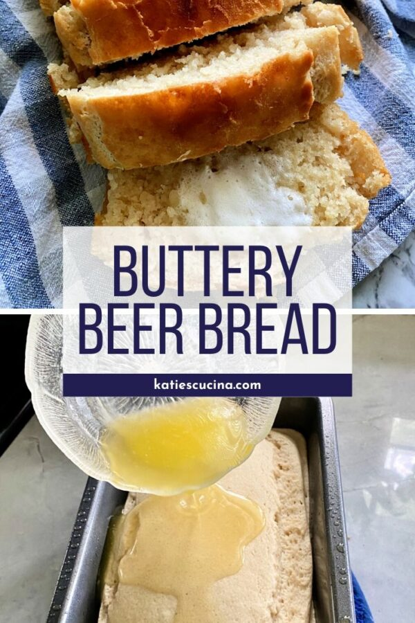 two images of buttery beer bread with title text for pinterest.