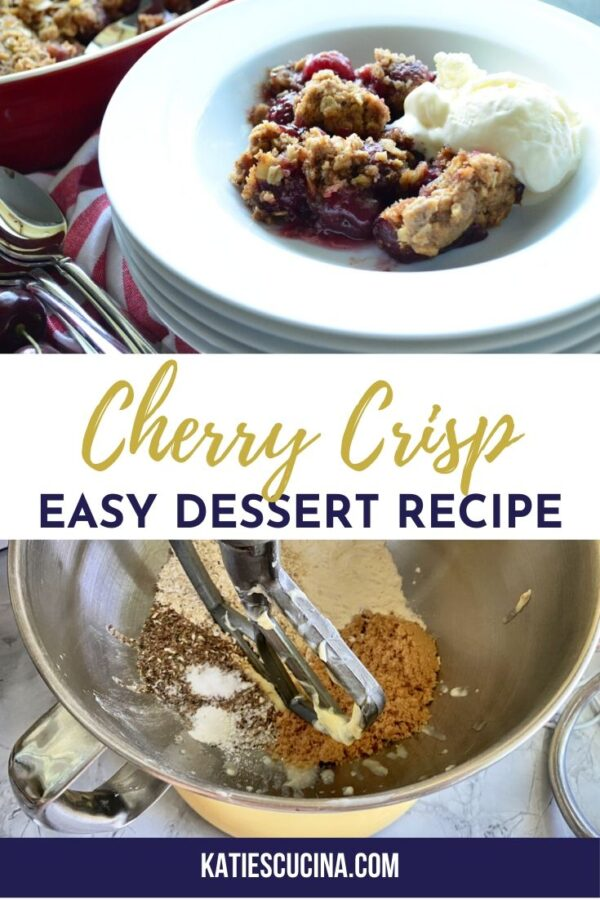 Top photo of bowl of ice cream and cherry crisp, bottom of mixed dry ingredients with text.