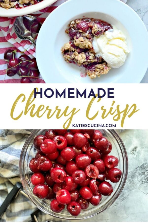 Top photo of bowl of cherry crisp with ice cream and bottom with pitted cherries and text.