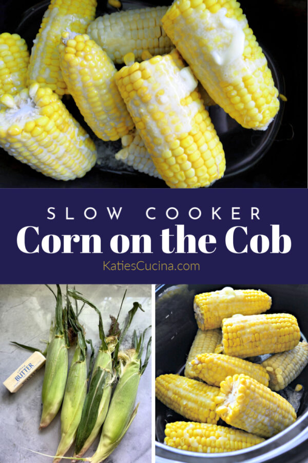 Three photos, top of cooked buttery cut up corn on the cob, Ingredients photo, and verttical corn on the cob photo.