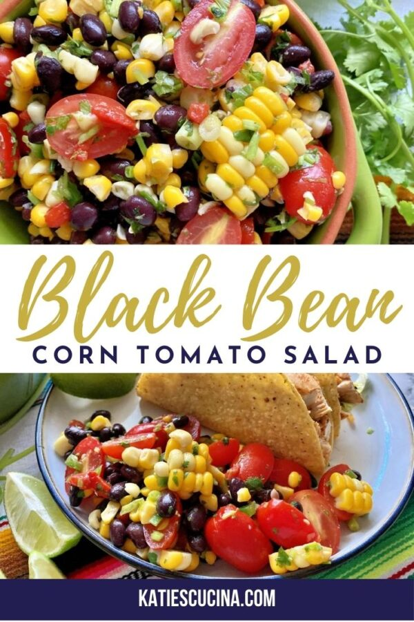 Two photos; top of a bowl of corn black bean tomato salad, bottom of a plate of black bean salad with taco.