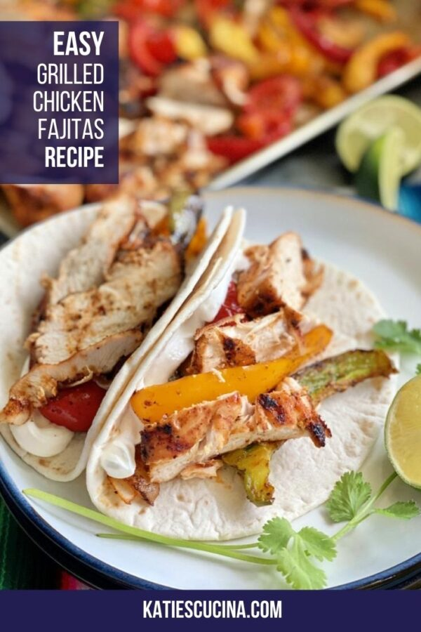 Close up of chicken and bell peppers in tortila on a plate with text on image for Pinterest.