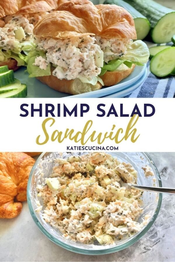 Two photos split by with text on image for Pinterest. Top: shrimp salad croissants, bottom of a bowl of shrimp salad.