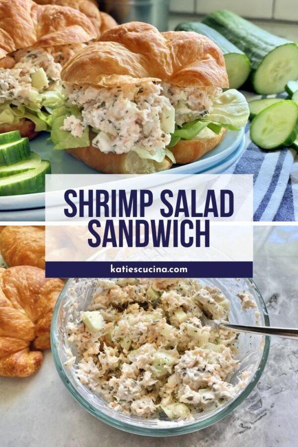 Two photos: Top of shrimp salad croissants, bottom of shrimp salad in a glass bowl.