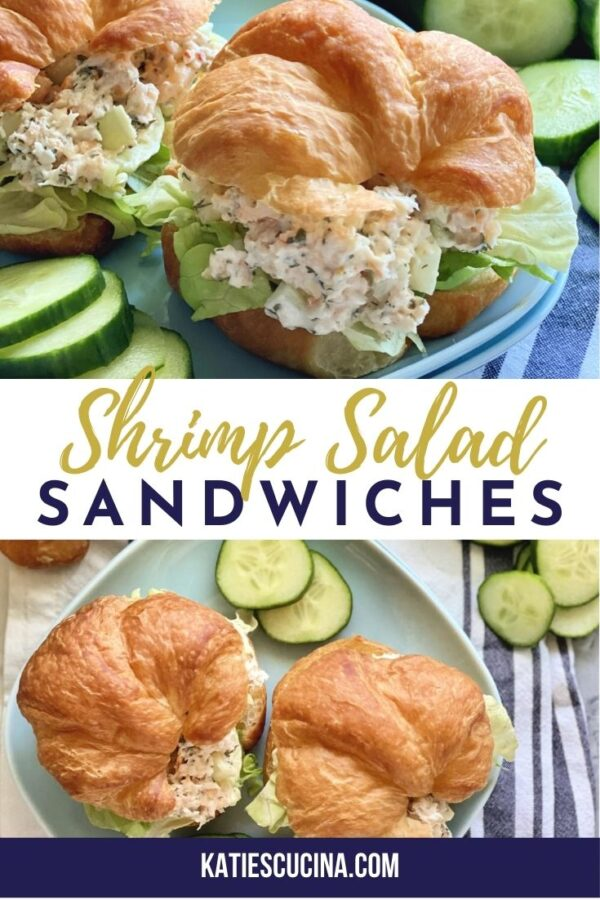 Top image of shrimp salad croissant, bottom of croissants on a blue plate with text on image for Pinterest.