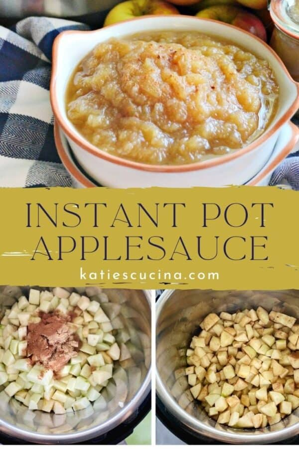 Three photos with applesauce in a bowl, bottom are of chopped apples in an Instant Pot!