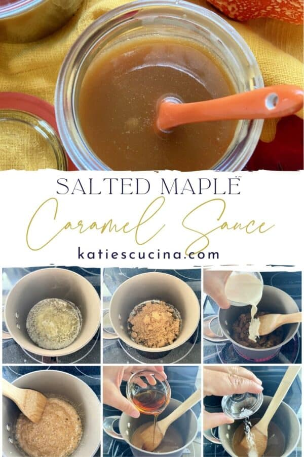 Top photo of caramel sauce, bottom of 6 process shots with text on image for Pinterest.