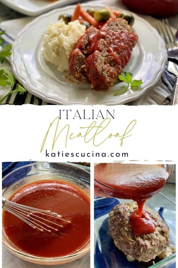 Three photo split: Top of meatloaf dinner, bottom left of red sauce and whisk, right of tomato sauce poured on meatloaf.