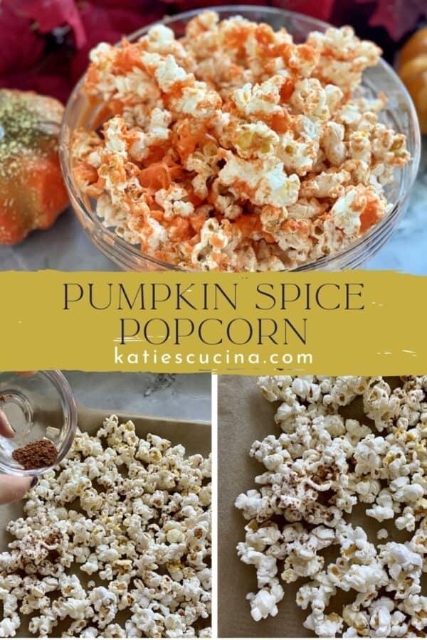 Three photos: Top of orange popcorn bottom of spiced popcorn.