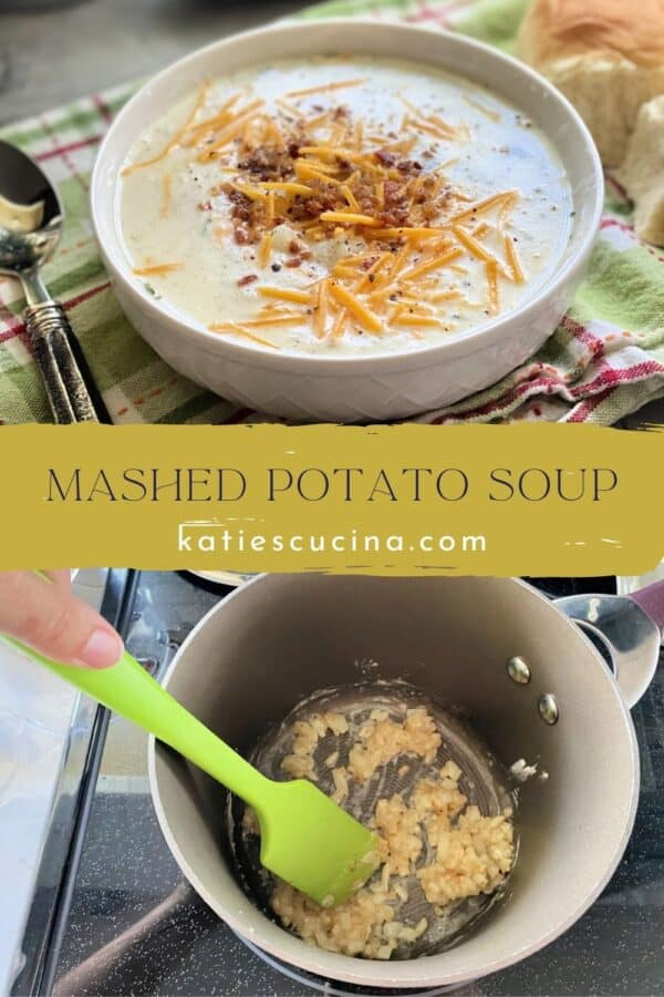 Two photos with text for Pinterest; top of a bowl of mashed potato soup, bottom of the cooking process.