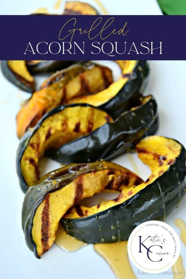 Sliced pieces of grilled acorn squash with honey with text on image for Pinterest.