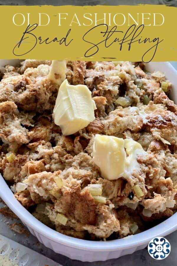 Close up of bread stuffing with softened butter on top with text on image for Pinterest.