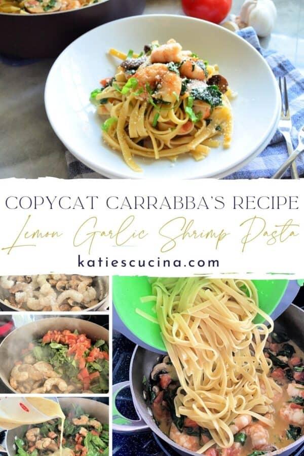 Five photos: top of finished bowl of Lemon Garlic Shrimp Pasta bottom four photos of process of making.