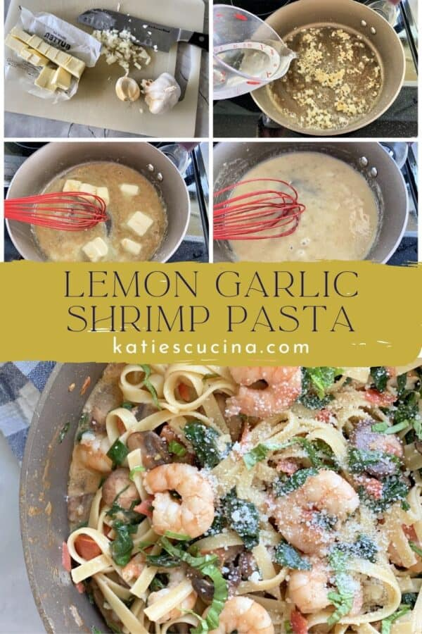 Five photos of Lemon Garlic Shrimp Pasta being made with text on image for Pinterest.