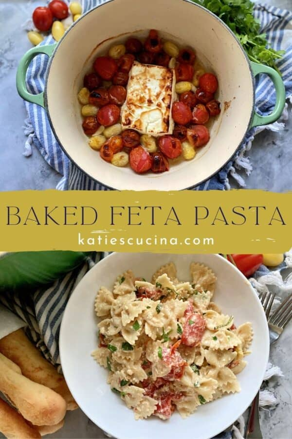 Two photos; top of baked feta and tomatoes split by text, bottom photo of bowtie pasta.