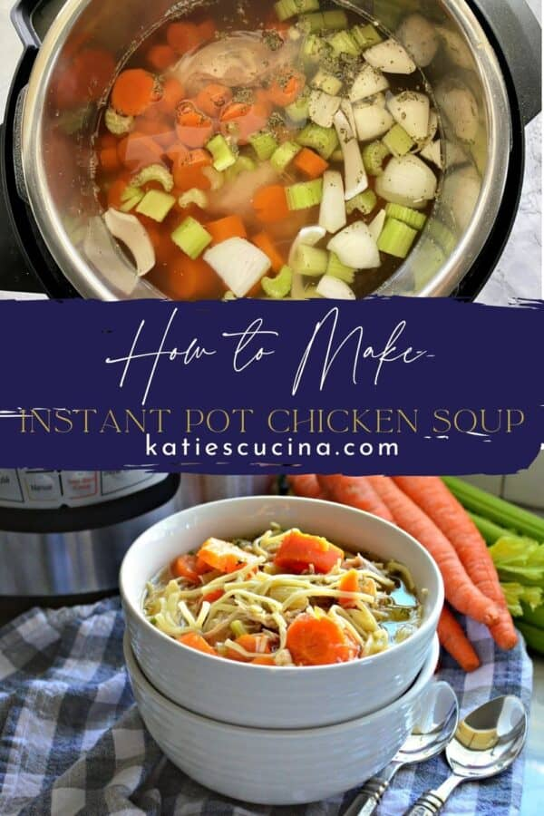 Two photos split by text; top of raw vegetables in broth in an Instant Pot, bottom of a bowl of chicken soup.