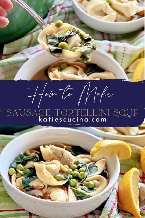 Two photos of tortellini soup, one on a spoon other in a bowl split by text on image.