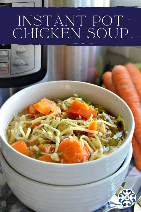 Close up of chicken noodle soup stacked in white bowls with text on image for Pinterest.