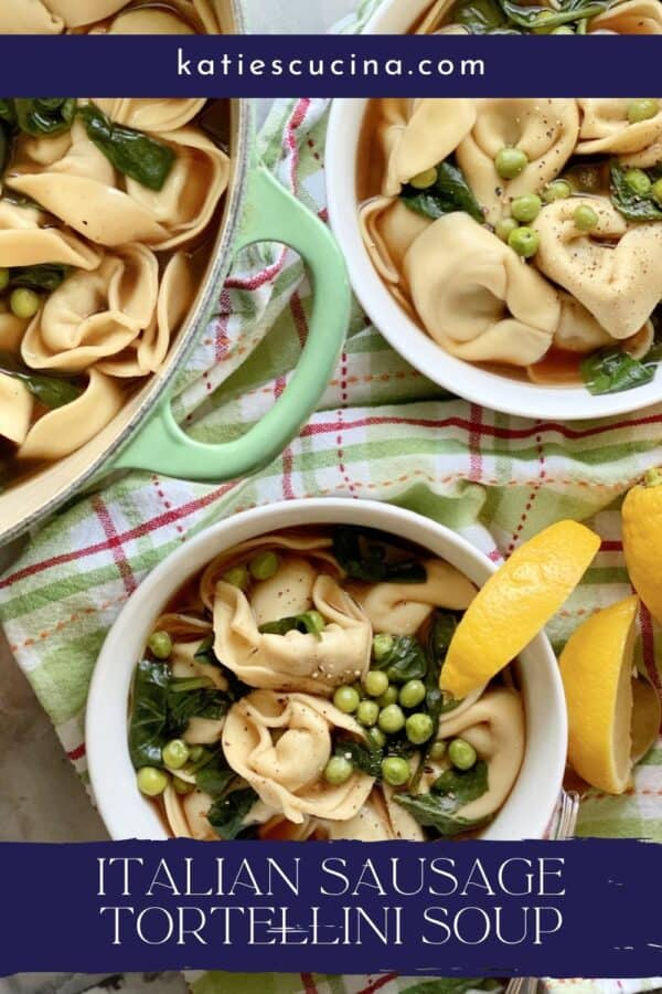 Top view tortellini soup in two bowls and a green pot with text on image for Pinterest.