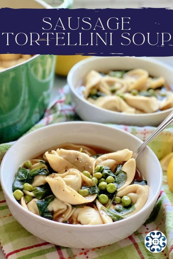 Two white bowls filled with tortellini soup with text on image for Pinterest.