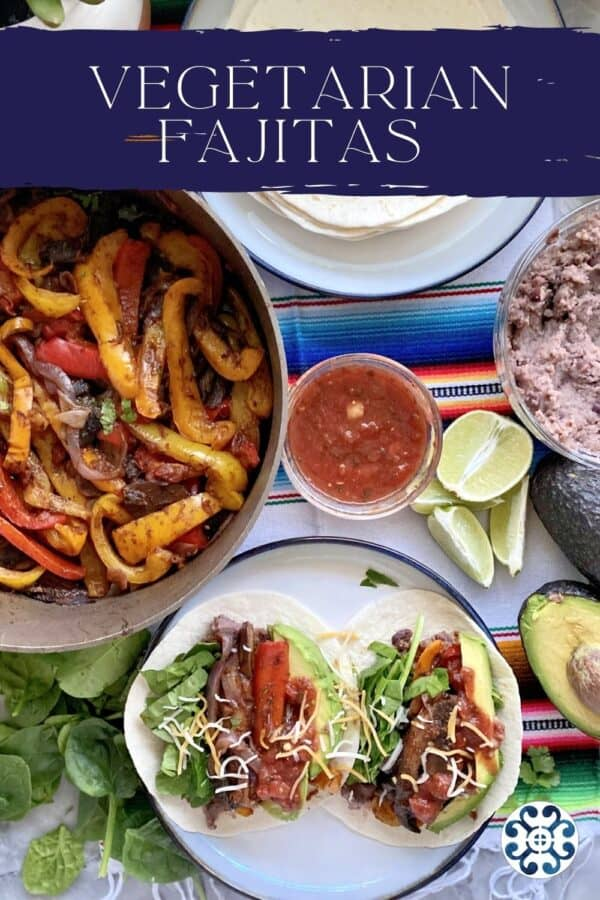 Top view of fajitas on a plate, in a skillet, salsa, beans, limes, and tortillas with text on image.