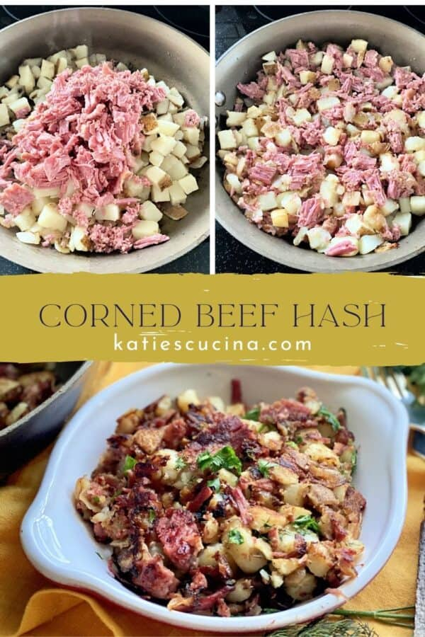 Three images split by text; top two photos of skillet filled with potatoes and corned beef bottom of a bowl of corned beef hash.