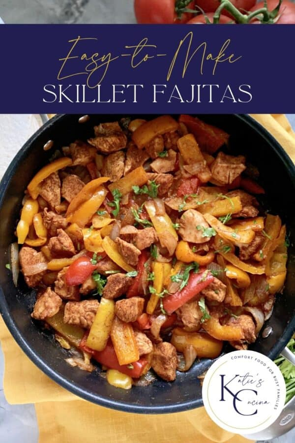 Top view of a large Skillet full of chicken and bell pepper Fajitas with text on image for Pinterest.